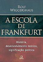 A escola de frankfurt - rolf wiggershaus
